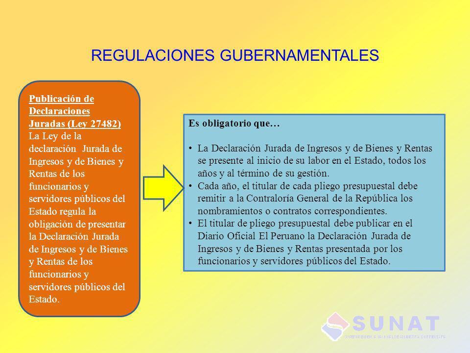 REGULACIONES GUBERNAMENTALES Publicación de Declaraciones Juradas (Ley 27482) La Ley de la declaración Jurada de Ingresos y de Bienes y Rentas de los