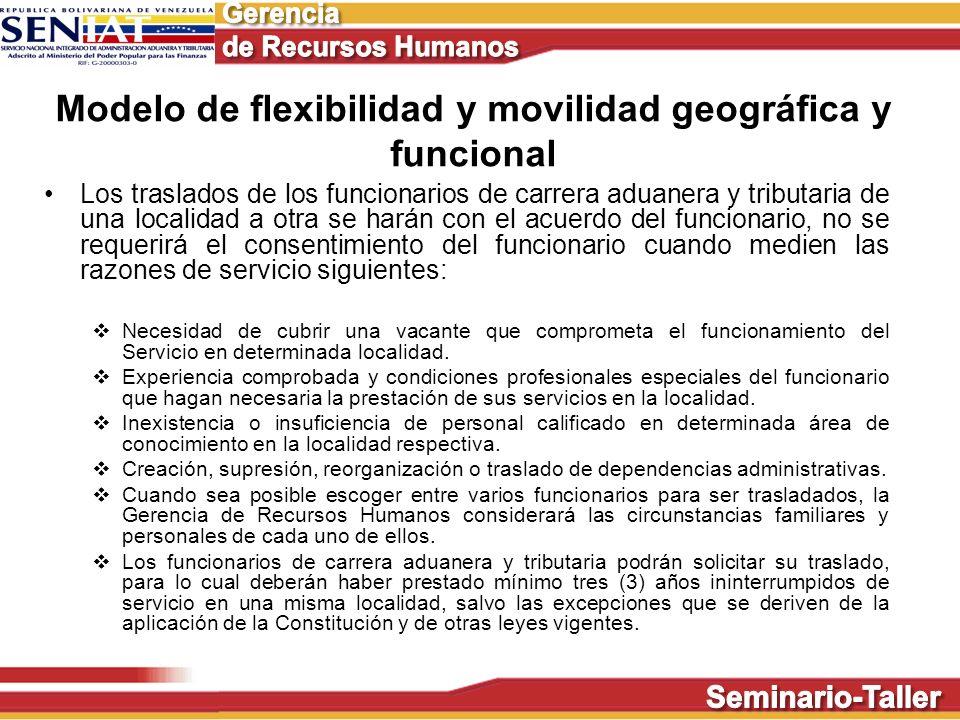 Modelo de flexibilidad y movilidad geográfica y funcional Los traslados de los funcionarios de carrera aduanera y tributaria de una localidad a otra s