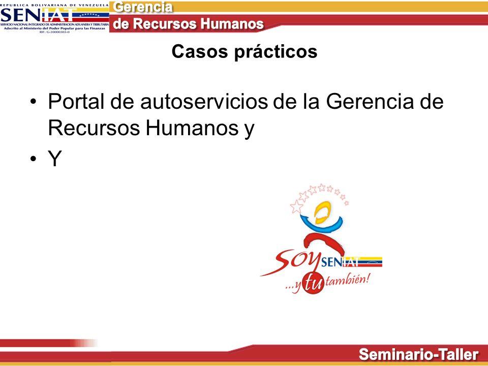 Casos prácticos Portal de autoservicios de la Gerencia de Recursos Humanos y Y