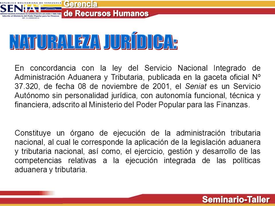 En concordancia con la ley del Servicio Nacional Integrado de Administración Aduanera y Tributaria, publicada en la gaceta oficial Nº 37.320, de fecha