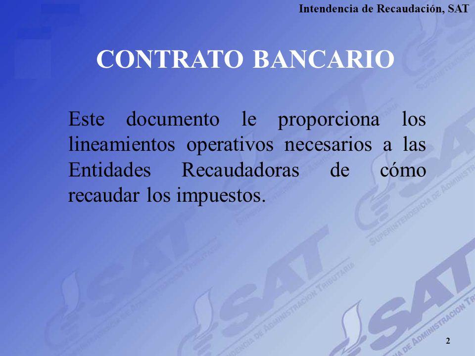Intendencia de Recaudación, SAT 1 Calidad de la Información de Bancario