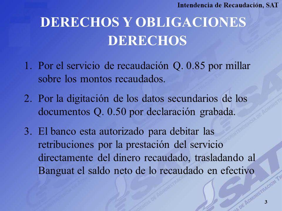 Intendencia de Recaudación, SAT 2 CONTRATO BANCARIO Este documento le proporciona los lineamientos operativos necesarios a las Entidades Recaudadoras