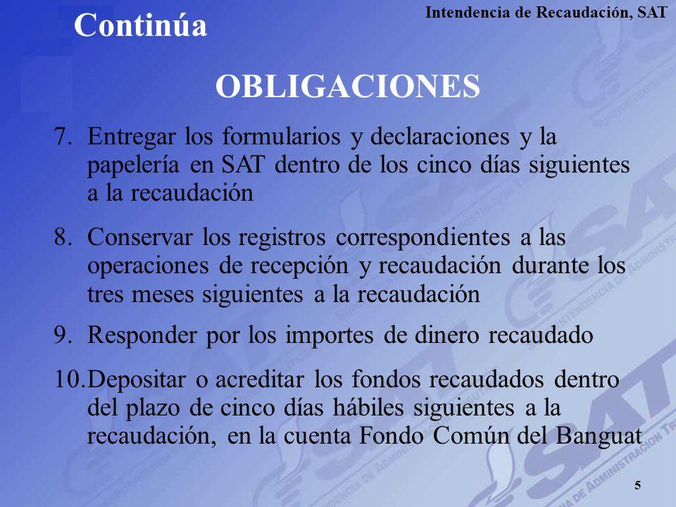 Intendencia de Recaudación, SAT 4 OBLIGACIONES 4.Recibir los formularios y declaraciones juradas, con o sin pago, independientemente de su extemporane