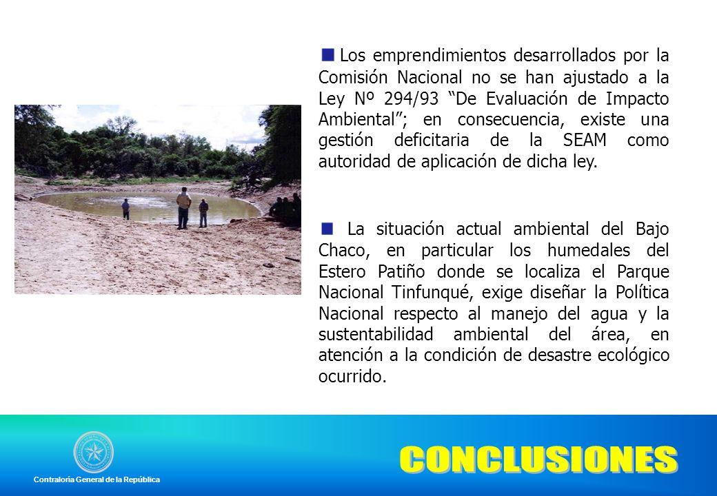 Los emprendimientos desarrollados por la Comisión Nacional no se han ajustado a la Ley Nº 294/93 De Evaluación de Impacto Ambiental; en consecuencia,