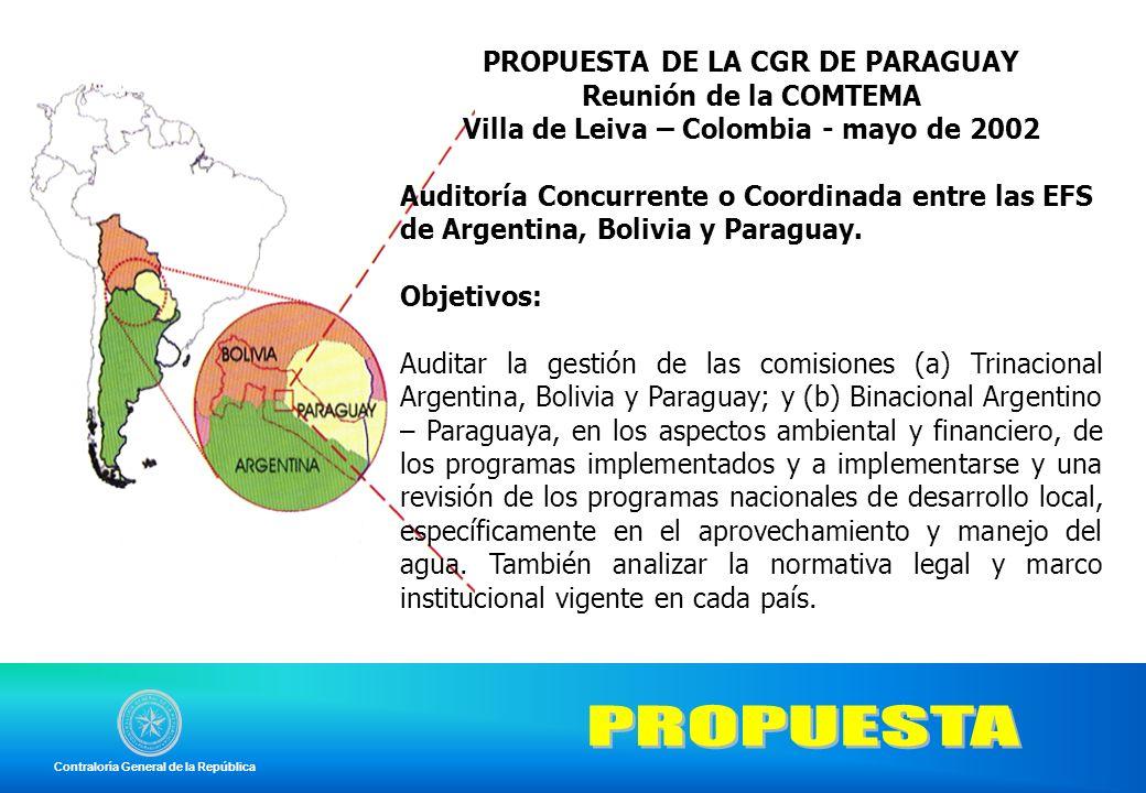 PROPUESTA DE LA CGR DE PARAGUAY Reunión de la COMTEMA Villa de Leiva – Colombia - mayo de 2002 Auditoría Concurrente o Coordinada entre las EFS de Arg
