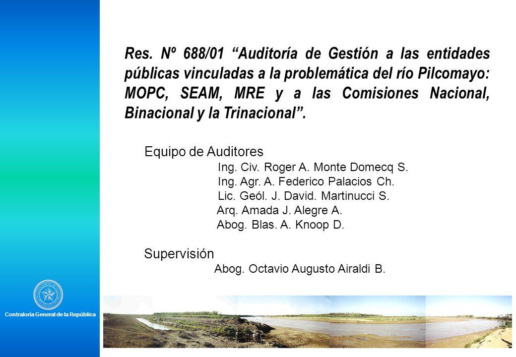 Res. Nº 688/01 Auditoría de Gestión a las entidades públicas vinculadas a la problemática del río Pilcomayo: MOPC, SEAM, MRE y a las Comisiones Nacion