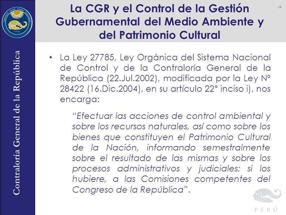 Contraloría General de la República La Ley 27785, Ley Orgánica del Sistema Nacional de Control y de la Contraloría General de la República (22.Jul.200