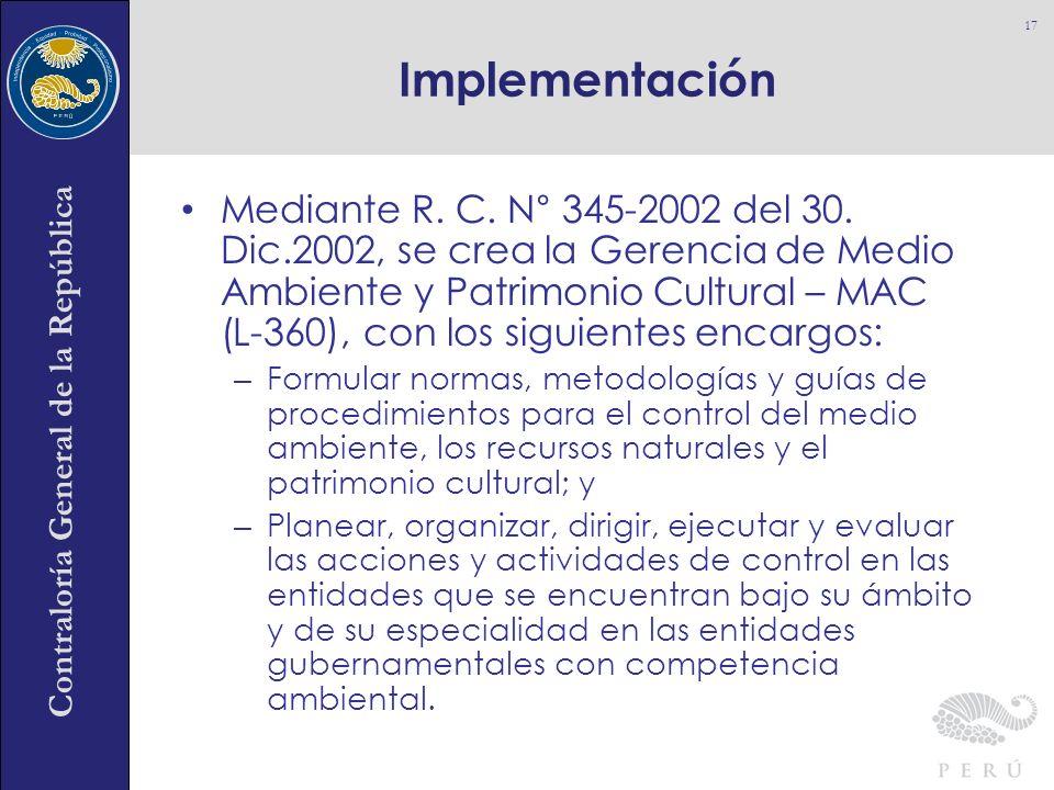 Contraloría General de la República Mediante R. C. N° 345-2002 del 30. Dic.2002, se crea la Gerencia de Medio Ambiente y Patrimonio Cultural – MAC (L-