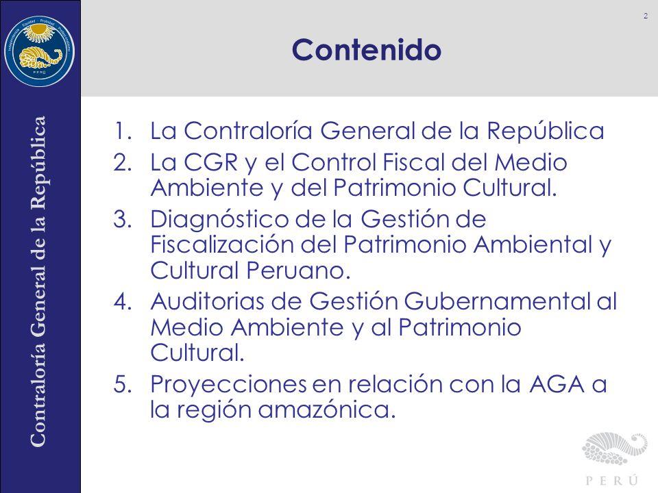 Contraloría General de la República 1.La Contraloría General de la República 2.La CGR y el Control Fiscal del Medio Ambiente y del Patrimonio Cultural