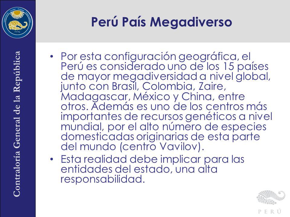 Contraloría General de la República Perú País Megadiverso Por esta configuración geográfica, el Perú es considerado uno de los 15 países de mayor mega