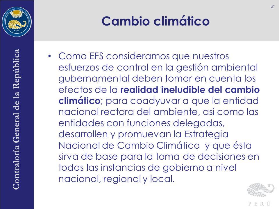 Contraloría General de la República Como EFS consideramos que nuestros esfuerzos de control en la gestión ambiental gubernamental deben tomar en cuent
