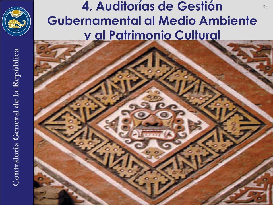 Contraloría General de la República 4. Auditorías de Gestión Gubernamental al Medio Ambiente y al Patrimonio Cultural 37