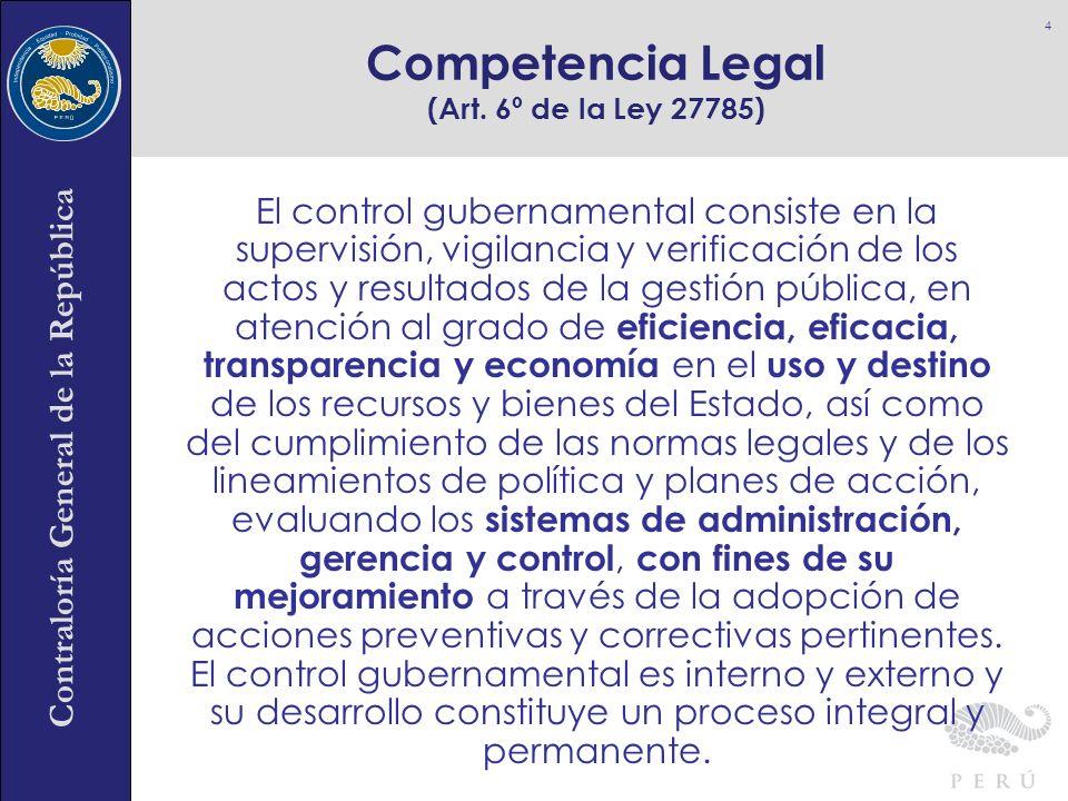 Contraloría General de la República El control gubernamental consiste en la supervisión, vigilancia y verificación de los actos y resultados de la ges