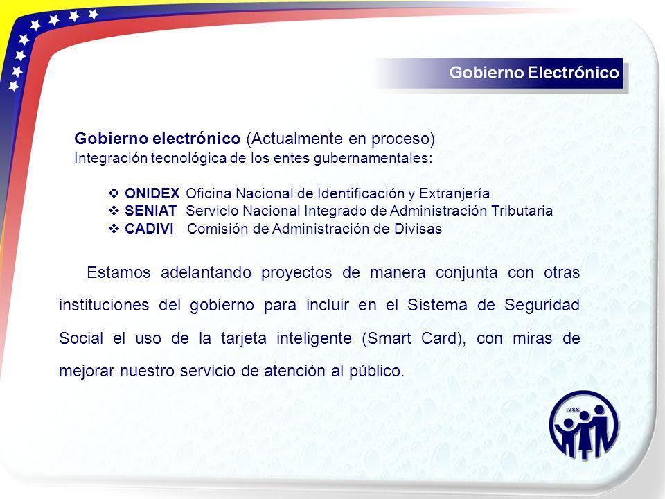 Aplicación de Recaudación Gobierno electrónico (Actualmente en proceso) Integración tecnológica de los entes gubernamentales: ONIDEX Oficina Nacional