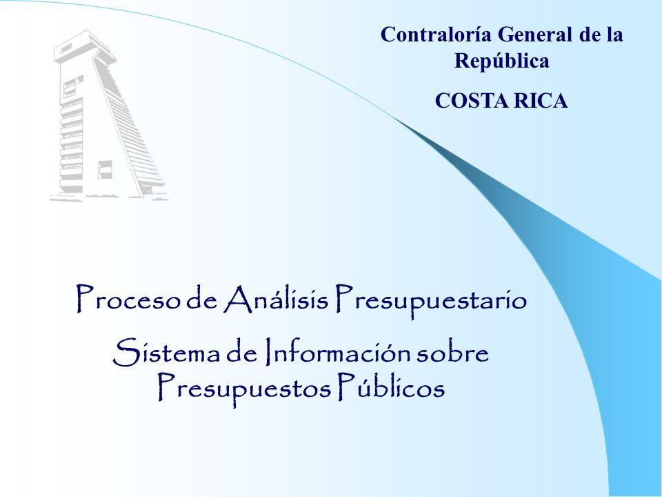 Contraloría General de la República COSTA RICA Proceso de Análisis Presupuestario Sistema de Información sobre Presupuestos Públicos
