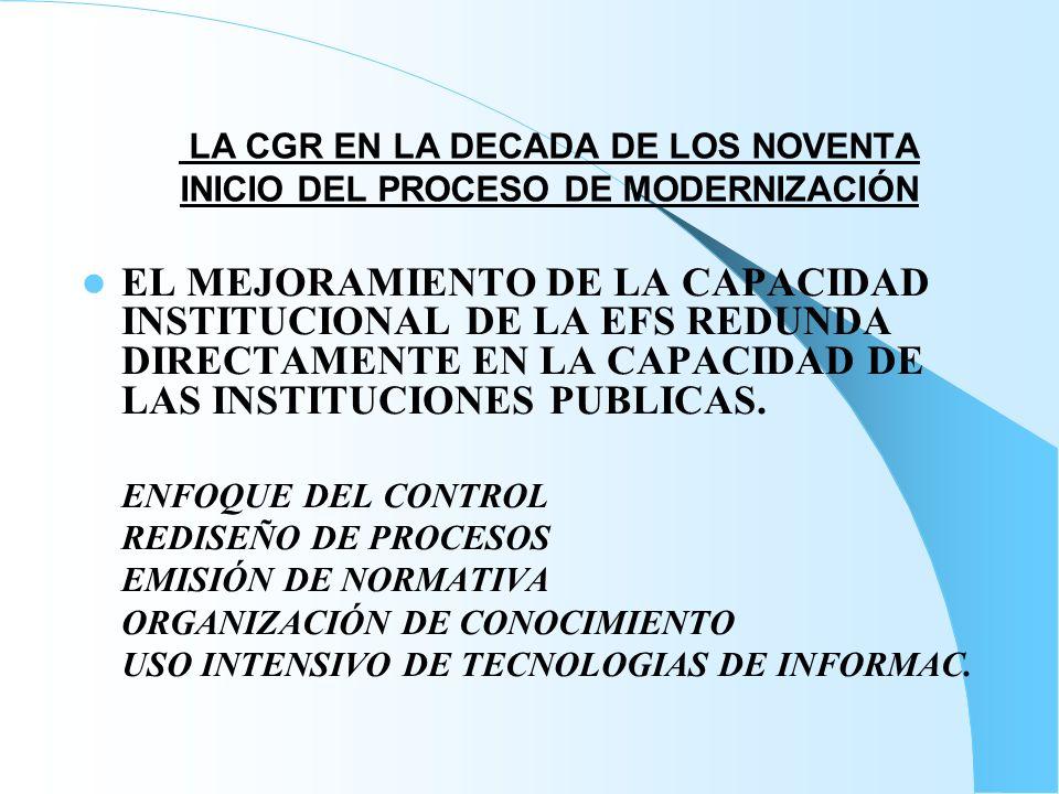 EL MEJORAMIENTO DE LA CAPACIDAD INSTITUCIONAL DE LA EFS REDUNDA DIRECTAMENTE EN LA CAPACIDAD DE LAS INSTITUCIONES PUBLICAS. ENFOQUE DEL CONTROL REDISE