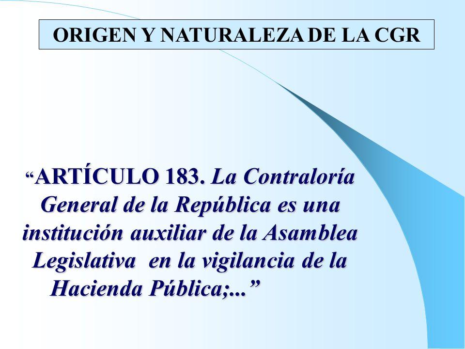 ARTÍCULO 183. La Contraloría General de la República es una institución auxiliar de la Asamblea Legislativa en la vigilancia de la Hacienda Pública;..