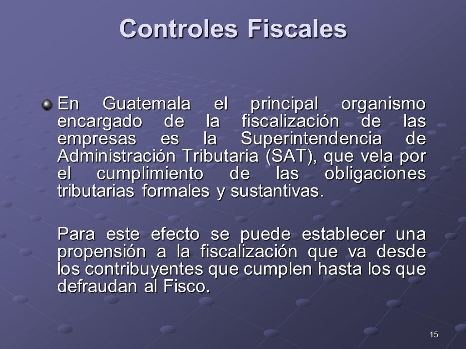 15 Controles Fiscales En Guatemala el principal organismo encargado de la fiscalización de las empresas es la Superintendencia de Administración Tribu