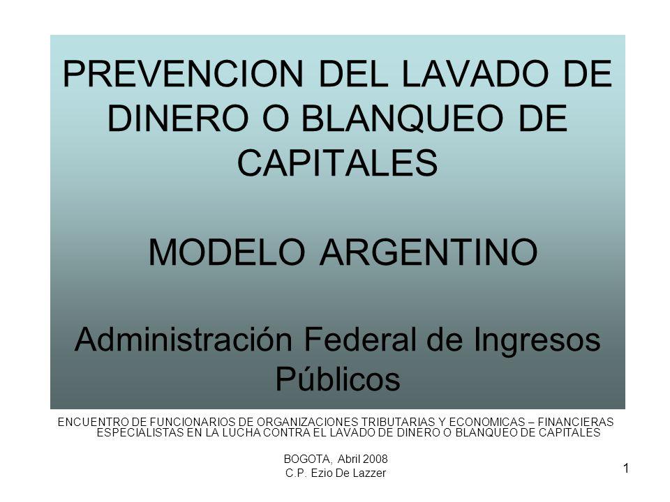 1 PREVENCION DEL LAVADO DE DINERO O BLANQUEO DE CAPITALES MODELO ARGENTINO Administración Federal de Ingresos Públicos ENCUENTRO DE FUNCIONARIOS DE OR