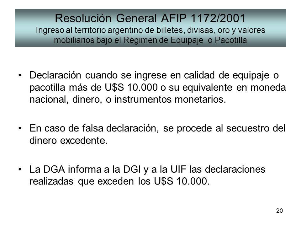 20 Resolución General AFIP 1172/2001 Ingreso al territorio argentino de billetes, divisas, oro y valores mobiliarios bajo el Régimen de Equipaje o Pac
