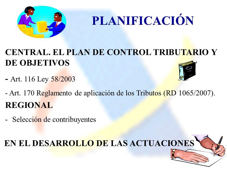 PLANIFICACIÓN CENTRAL. EL PLAN DE CONTROL TRIBUTARIO Y DE OBJETIVOS - Art. 116 Ley 58/2003 - Art. 170 Reglamento de aplicación de los Tributos (RD 106