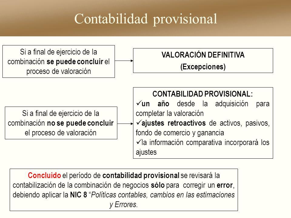 Contabilidad provisional CONTABILIDAD PROVISIONAL: un año desde la adquisición para completar la valoración ajustes retroactivos de activos, pasivos,
