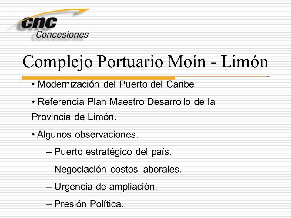 Complejo Portuario Moín - Limón Modernización del Puerto del Caribe Referencia Plan Maestro Desarrollo de la Provincia de Limón. Algunos observaciones