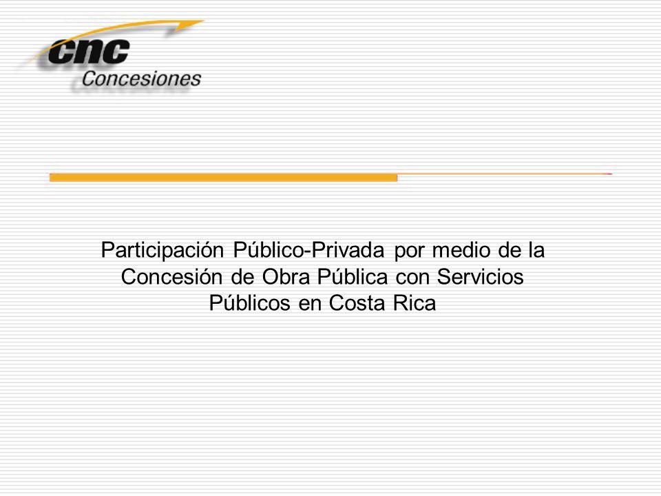 Participación Público-Privada por medio de la Concesión de Obra Pública con Servicios Públicos en Costa Rica