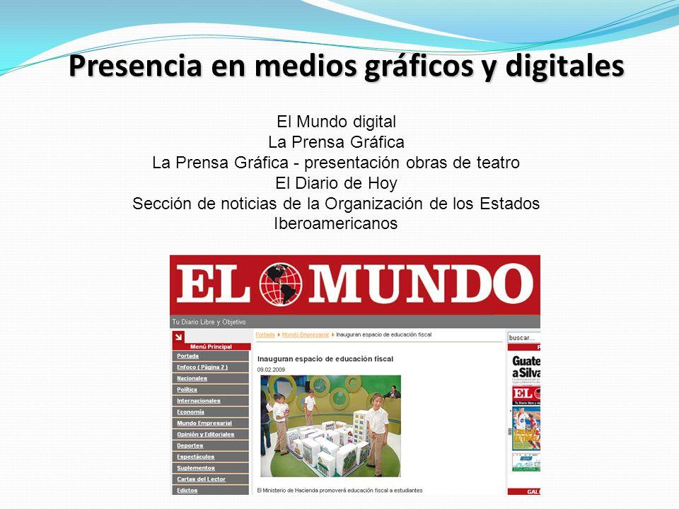 Presencia en medios gráficos y digitales El Mundo digital La Prensa Gráfica La Prensa Gráfica - presentación obras de teatro El Diario de Hoy Sección