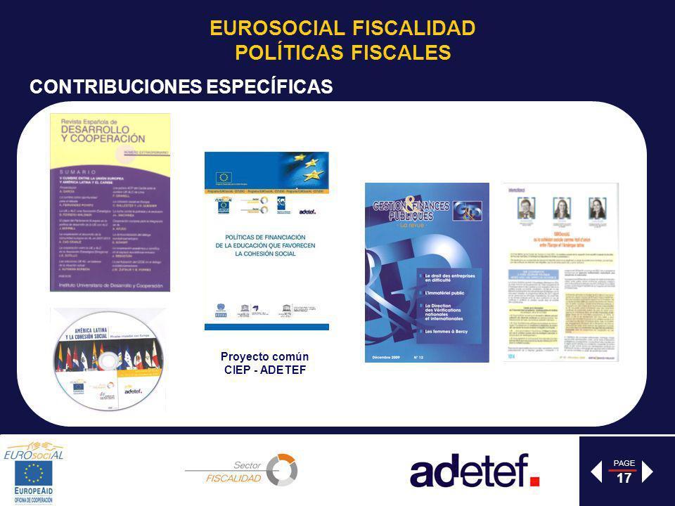PAGE 17 CONTRIBUCIONES ESPECÍFICAS Proyecto común CIEP - ADETEF EUROSOCIAL FISCALIDAD POLÍTICAS FISCALES