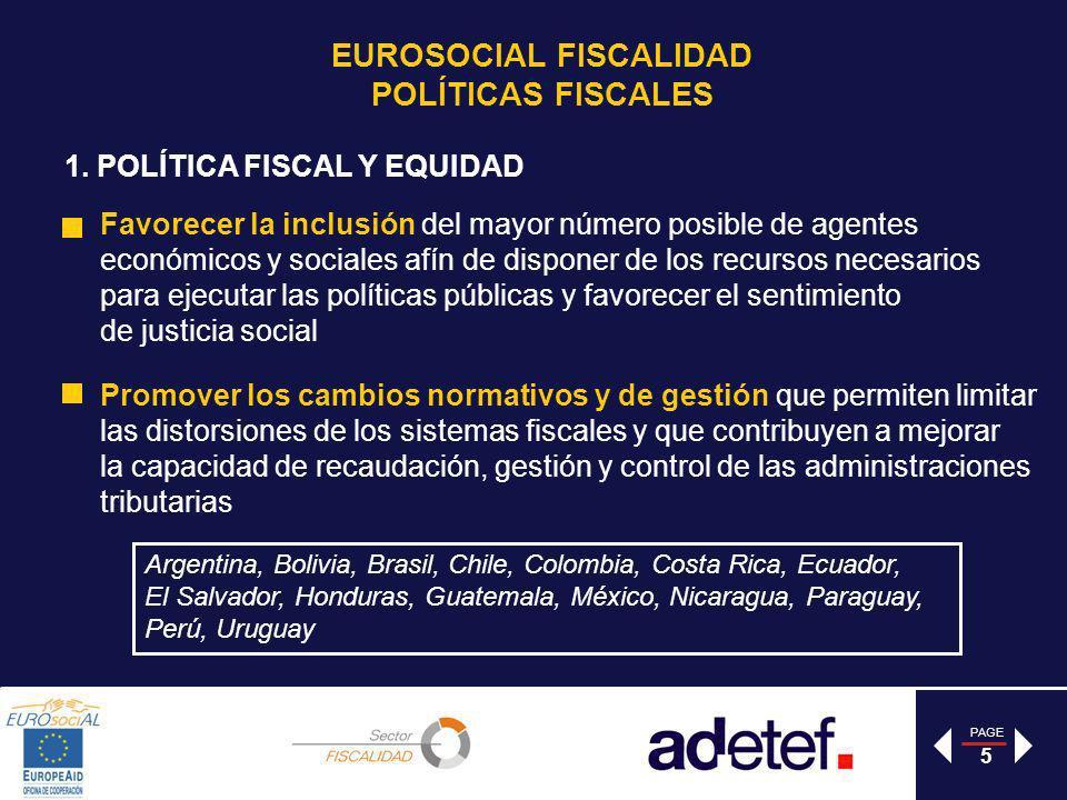 PAGE 5 1. POLÍTICA FISCAL Y EQUIDAD Favorecer la inclusión del mayor número posible de agentes económicos y sociales afín de disponer de los recursos