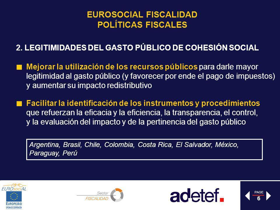 PAGE 6 2. LEGITIMIDADES DEL GASTO PÚBLICO DE COHESIÓN SOCIAL Mejorar la utilización de los recursos públicos para darle mayor legitimidad al gasto púb