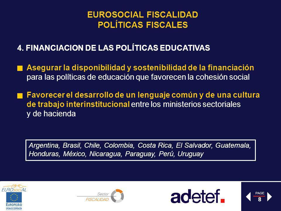 PAGE 8 4. FINANCIACION DE LAS POLÍTICAS EDUCATIVAS Asegurar la disponibilidad y sostenibilidad de la financiación para las políticas de educación que