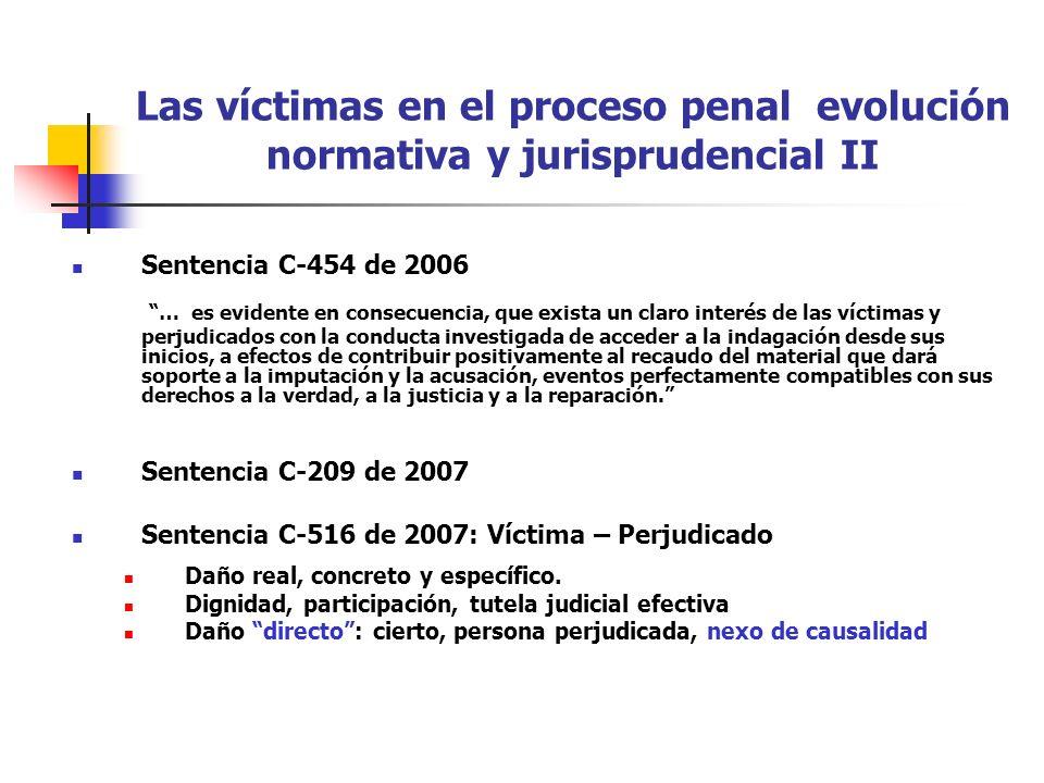 Las víctimas en el proceso penal evolución normativa y jurisprudencial II Sentencia C-454 de 2006 … es evidente en consecuencia, que exista un claro i