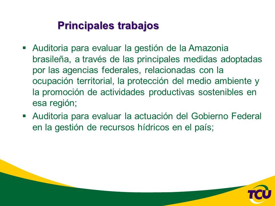 Principales trabajos Auditoria para evaluar la gestión de la Amazonia brasileña, a través de las principales medidas adoptadas por las agencias federales, relacionadas con la ocupación territorial, la protección del medio ambiente y la promoción de actividades productivas sostenibles en esa región; Auditoria para evaluar la actuación del Gobierno Federal en la gestión de recursos hídricos en el país;