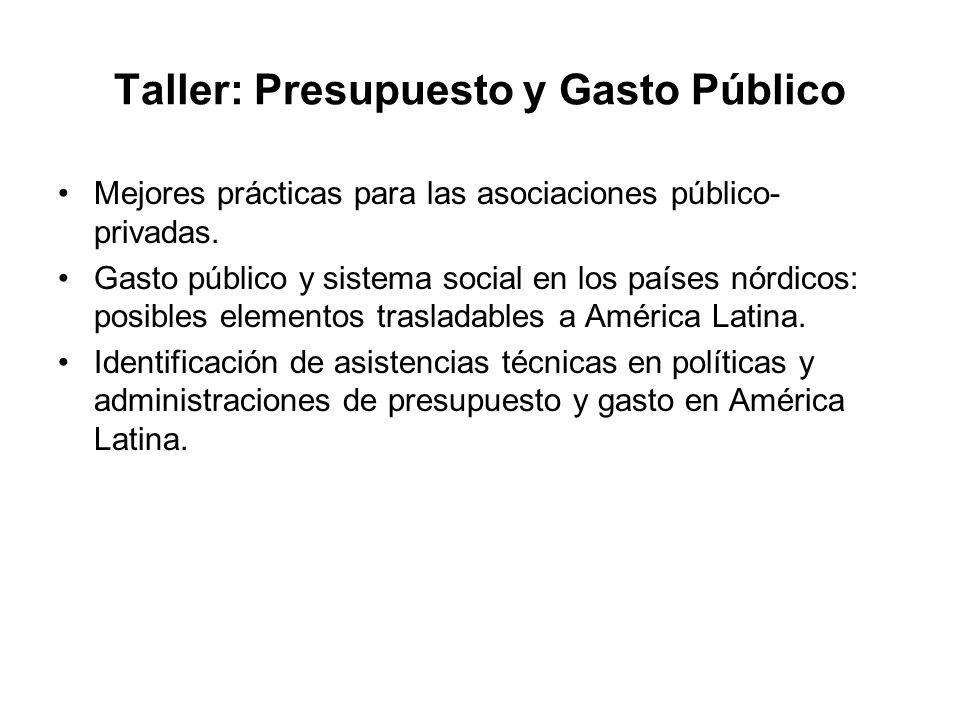 Taller: Presupuesto y Gasto Público Mejores prácticas para las asociaciones público- privadas.
