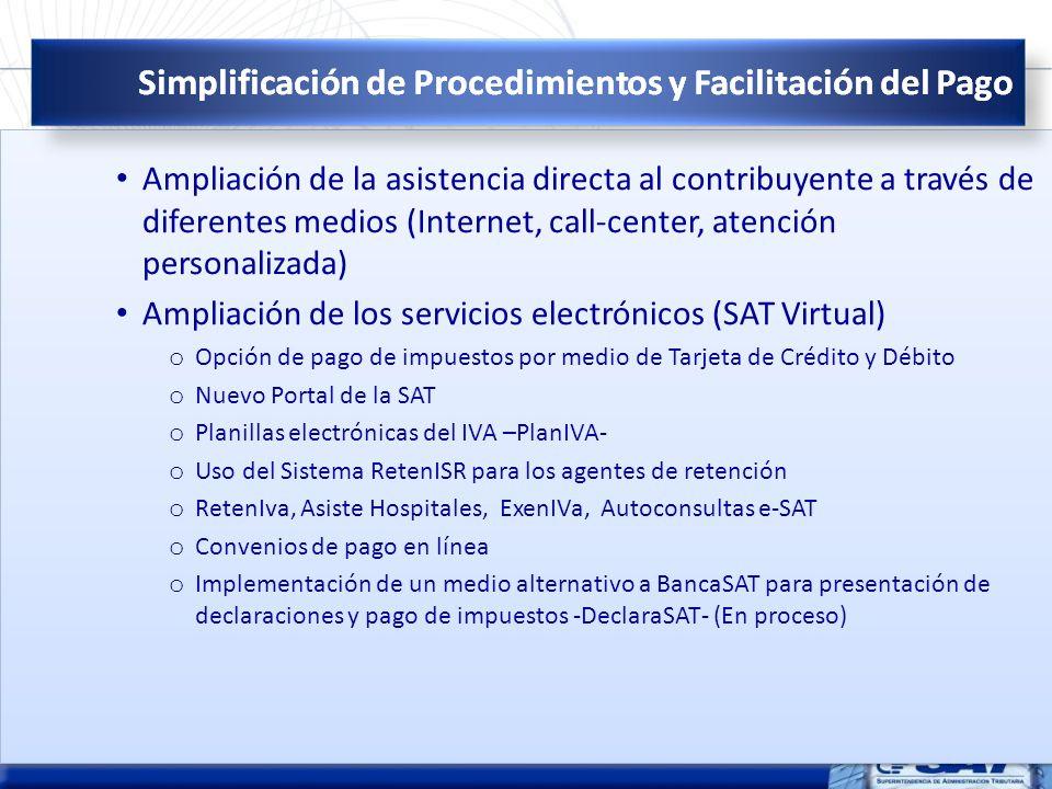 Ampliación de la asistencia directa al contribuyente a través de diferentes medios (Internet, call-center, atención personalizada) Ampliación de los s