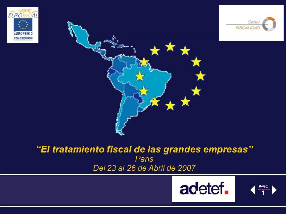 PAGE 1 El tratamiento fiscal de las grandes empresas Paris Del 23 al 26 de Abril de 2007