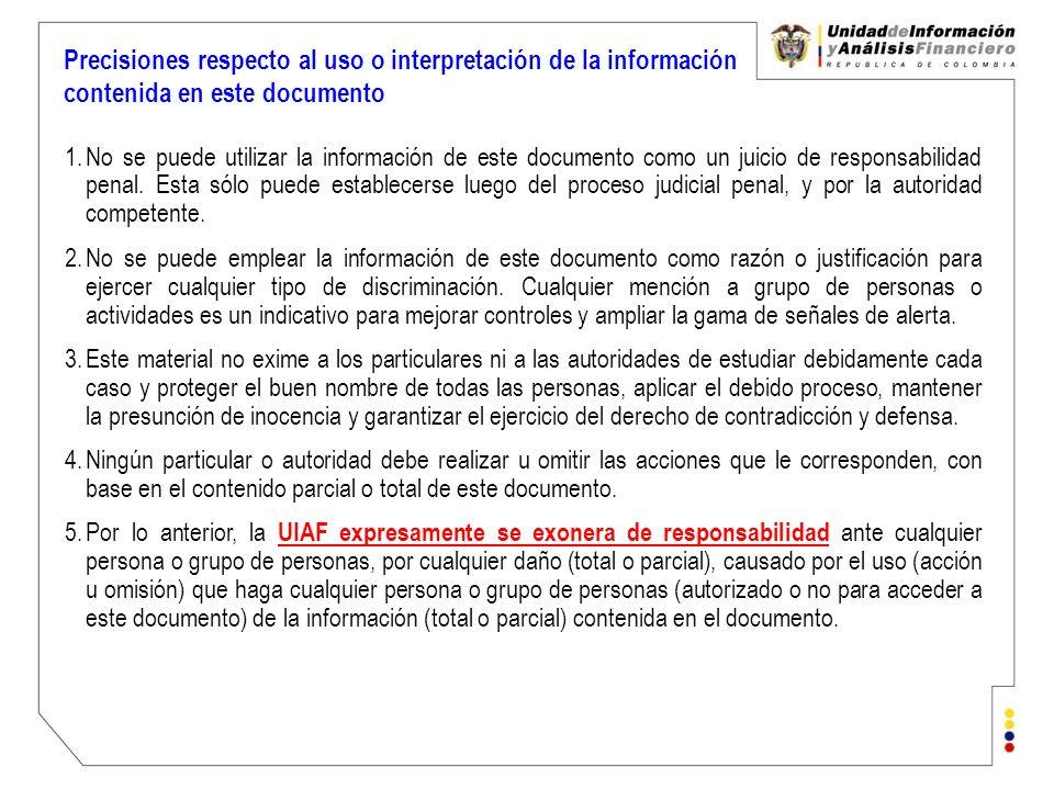 Precisiones respecto al uso o interpretación de la información contenida en este documento 1.No se puede utilizar la información de este documento com