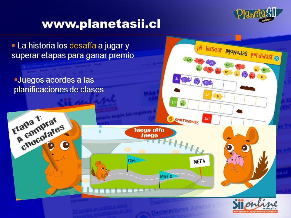 www.planetasii.cl La historia los desafía a jugar y superar etapas para ganar premio Juegos acordes a las planificaciones de clases