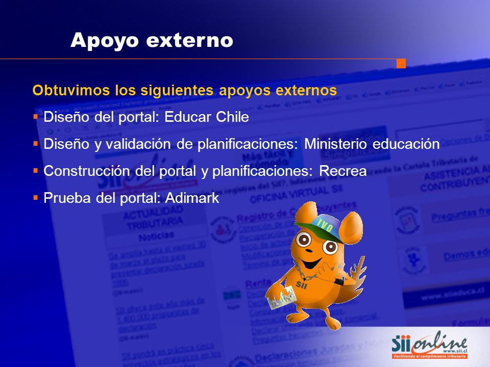 Obtuvimos los siguientes apoyos externos Diseño del portal: Educar Chile Diseño y validación de planificaciones: Ministerio educación Construcción del