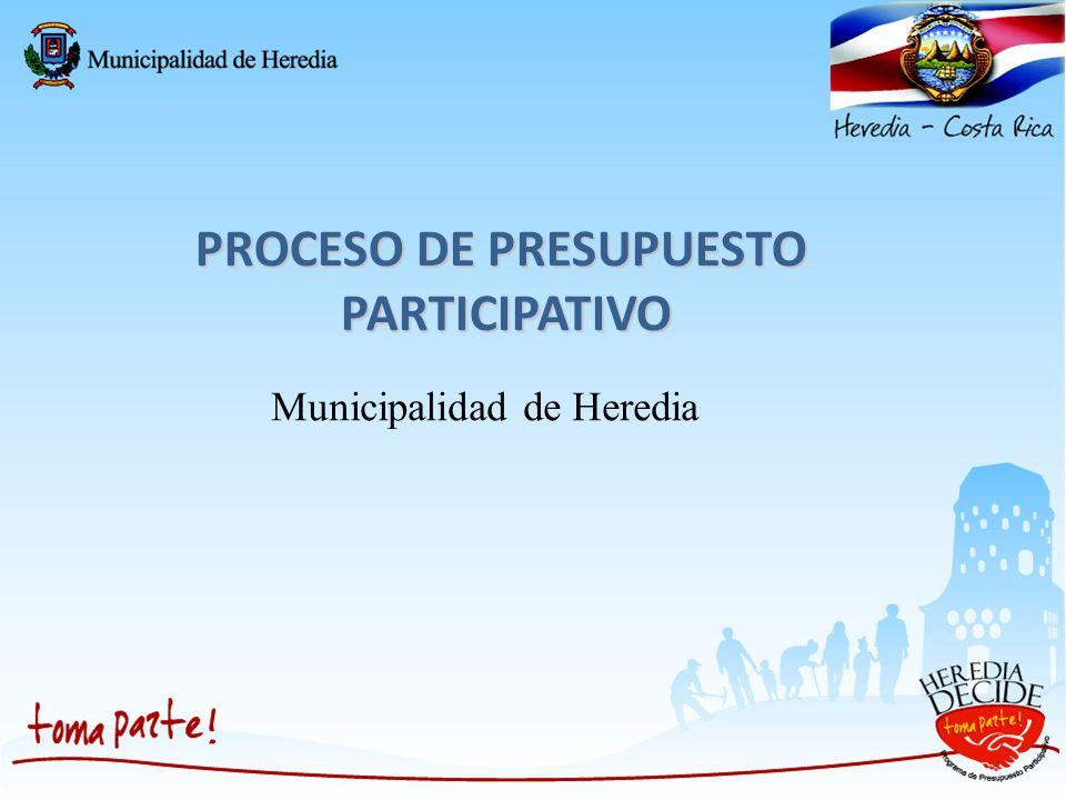PROCESO DE PRESUPUESTO PARTICIPATIVO Municipalidad de Heredia