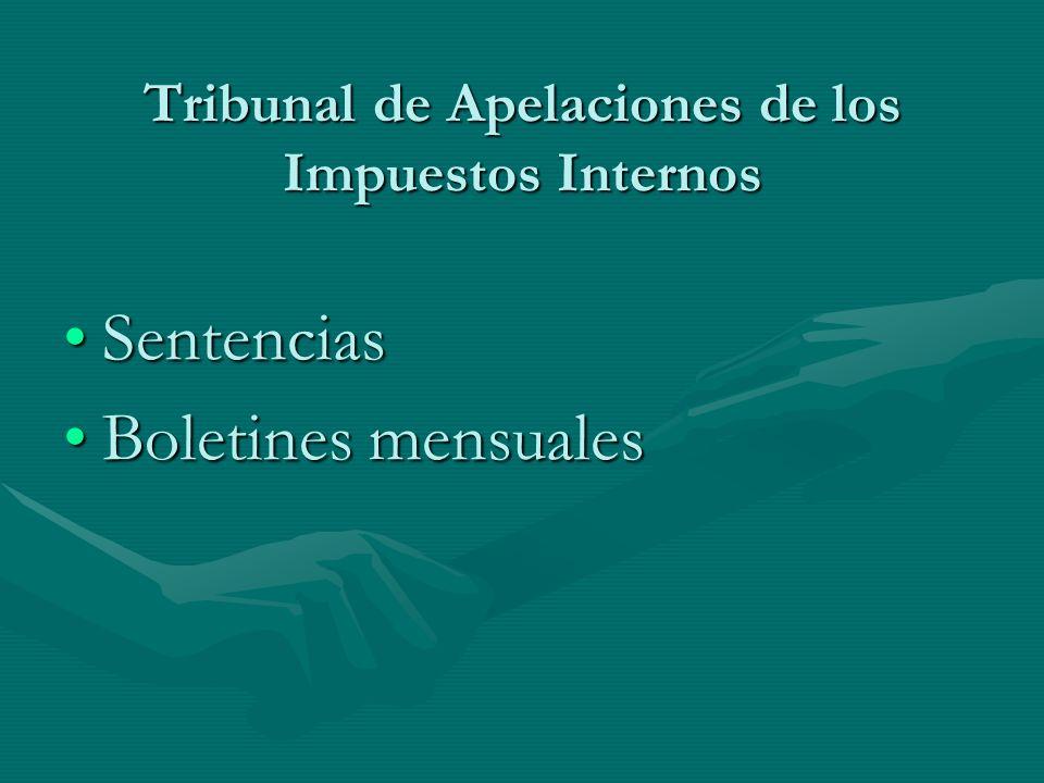 Tribunal de Apelaciones de los Impuestos Internos SentenciasSentencias Boletines mensualesBoletines mensuales