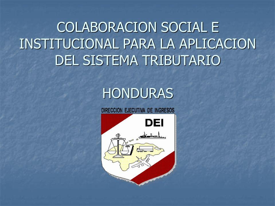 COLABORACION SOCIAL E INSTITUCIONAL PARA LA APLICACION DEL SISTEMA TRIBUTARIO HONDURAS