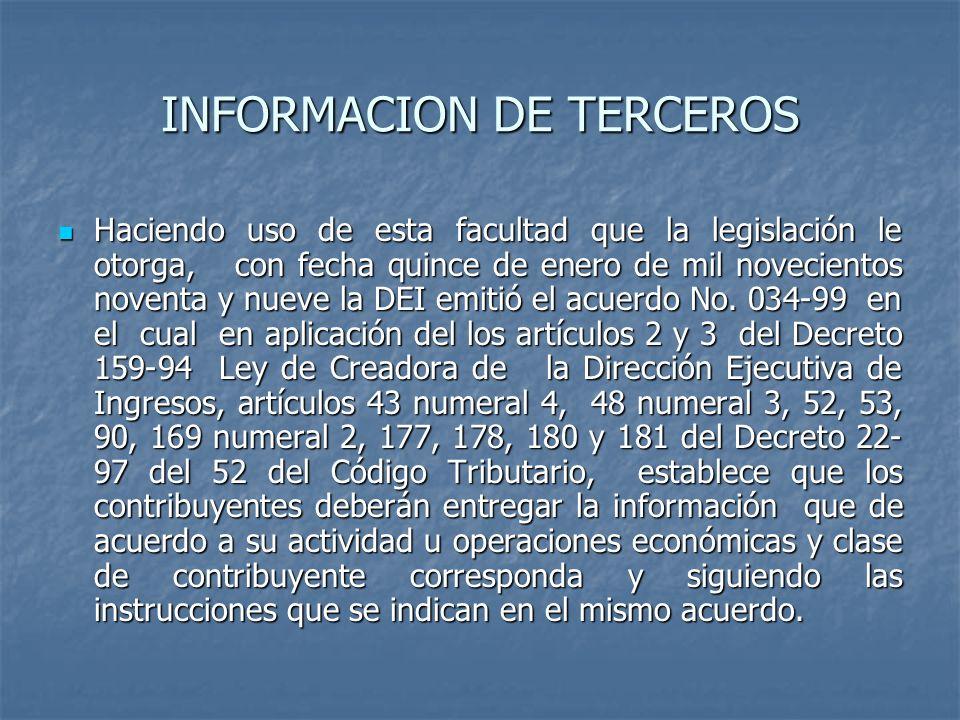 INFORMACION DE TERCEROS Haciendo uso de esta facultad que la legislación le otorga, con fecha quince de enero de mil novecientos noventa y nueve la DE