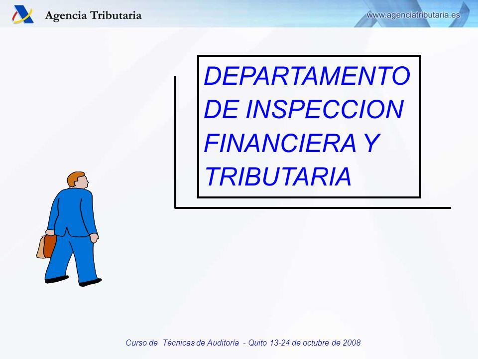 Curso de Técnicas de Auditoría - Quito 13-24 de octubre de 2008 DEPARTAMENTO DE INSPECCION FINANCIERA Y TRIBUTARIA