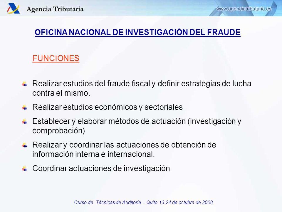 Curso de Técnicas de Auditoría - Quito 13-24 de octubre de 2008 FUNCIONES Realizar estudios del fraude fiscal y definir estrategias de lucha contra el