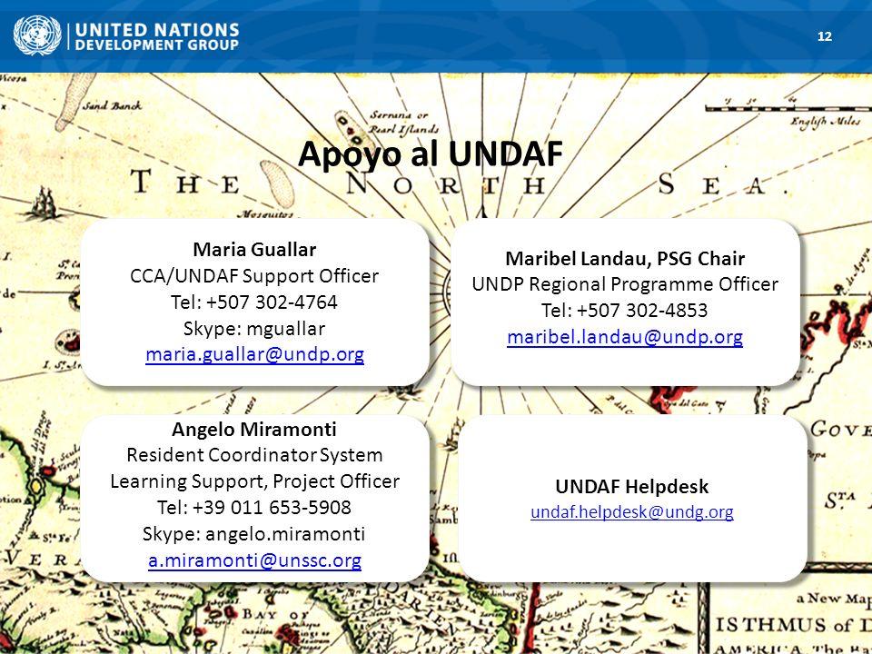 12 Maribel Landau, PSG Chair UNDP Regional Programme Officer Tel: +507 302-4853 maribel.landau@undp.org Maria Guallar CCA/UNDAF Support Officer Tel: +
