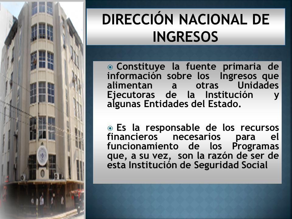 Constituye la fuente primaria de información sobre los Ingresos que alimentan a otras Unidades Ejecutoras de la Institución y algunas Entidades del Estado.