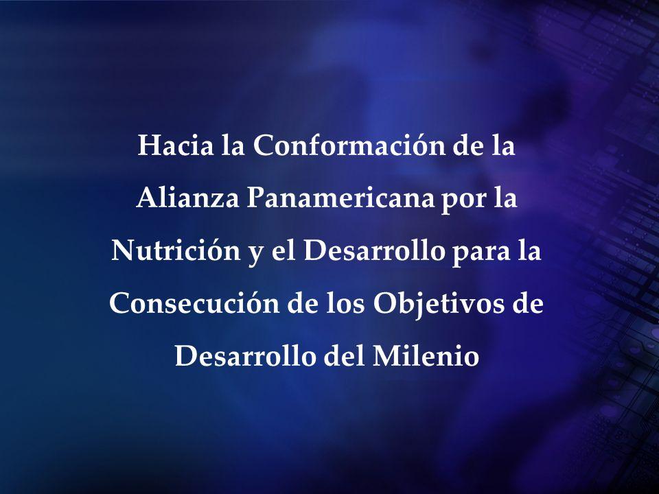 Hacia la Conformación de la Alianza Panamericana por la Nutrición y el Desarrollo para la Consecución de los Objetivos de Desarrollo del Milenio